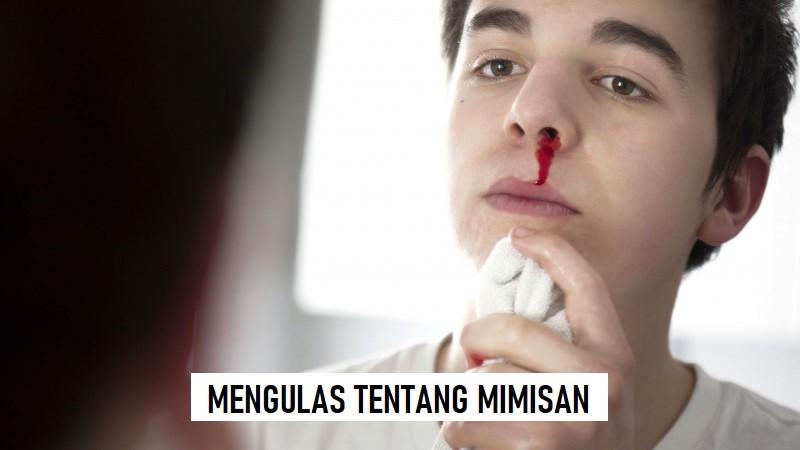 MENGULAS TENTANG MIMISAN HINGGA PENCEGAHANNYA